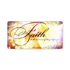 faith is flowers Aluminum License Plate