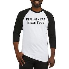 Men eat Israeli Food Baseball Jersey