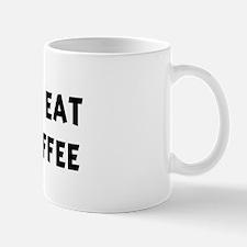 Men eat Decaf Coffee Mug