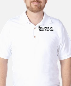 Men eat Fried Chicken T-Shirt