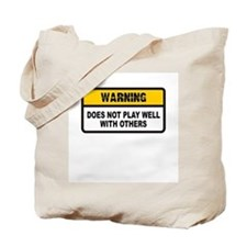Does Not Play Well with Others Tote Bag