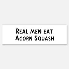 Men eat Acorn Squash Bumper Bumper Bumper Sticker