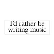 I'd rather be writing music shir Car Magnet 10 x 3