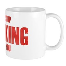 Cant Stop Drinking About You Mug