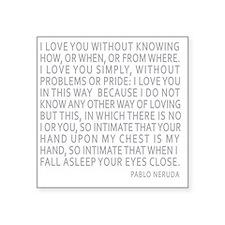 """Neruda Quote- Blue Gray Square Sticker 3"""" x 3"""""""