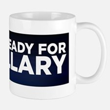 Im Ready for Hillary Mug