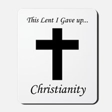 This Lent I Gave Up... Mousepad