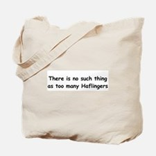 Too Many Haflingers? Tote Bag