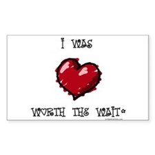 I was worth the wait heart Rectangle Decal
