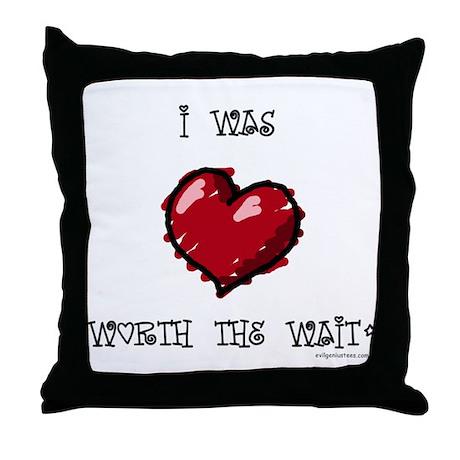 Worth the wait adoption / infertility Throw Pillow
