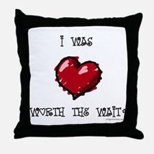 Worth the wait adoption / infertility Throw Pillow
