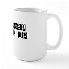 Just Keep Showing Up Mug