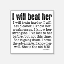 "I Will Beat Her Square Sticker 3"" x 3"""