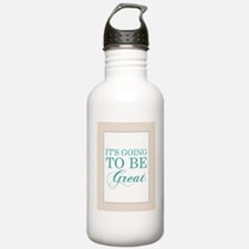 Its Going To Be Great Water Bottle