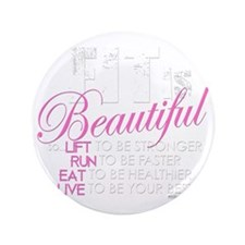 "Fit Is Beautiful 3.5"" Button"