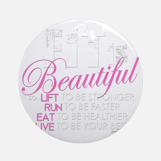 Fit Is Beautiful Round Ornament