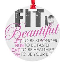 Fit is Beautiful Ornament