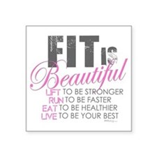 "Fit is Beautiful Square Sticker 3"" x 3"""