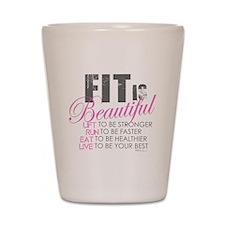 Fit is Beautiful Shot Glass
