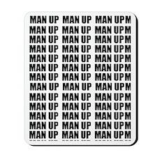 MAN UP Mousepad
