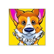 "got corgi sable Square Sticker 3"" x 3"""