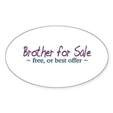 Brother for Sale Oval Decal