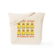 Ducks Stealing My Sanity Tote Bag