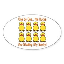 Ducks Stealing My Sanity Oval Decal