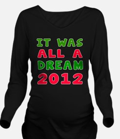 It Was All A Dream 2 Long Sleeve Maternity T-Shirt