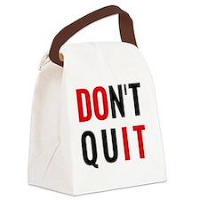 do it, don't quit, motivational t Canvas Lunch Bag