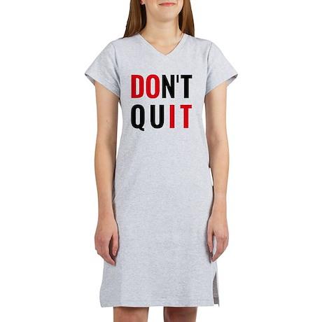 do it, don't quit, motivational Women's Nightshirt