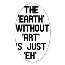 The Earth Without Art Decal