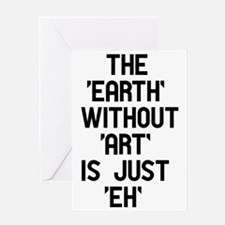 The Earth Without Art Greeting Card
