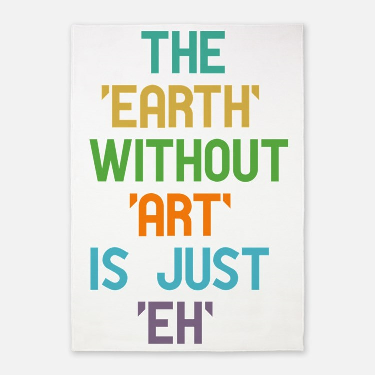 The Earth Without Art 5'x7'Area Rug