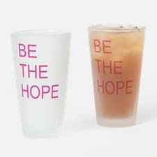 Be the Hope Drinking Glass