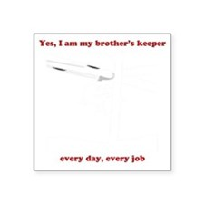 "Yes, I am my brother's keep Square Sticker 3"" x 3"""