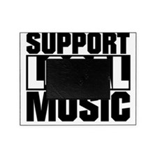 Support Local Music Picture Frame