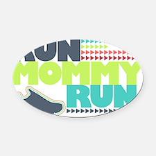 Run Mommy Run - Shoe Oval Car Magnet