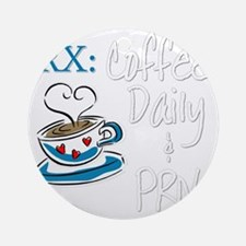 Funny Rx - Coffee Round Ornament