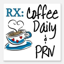 "Funny Rx - Coffee Square Car Magnet 3"" x 3"""