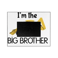 Im the Big Brother Backhoe Construct Picture Frame