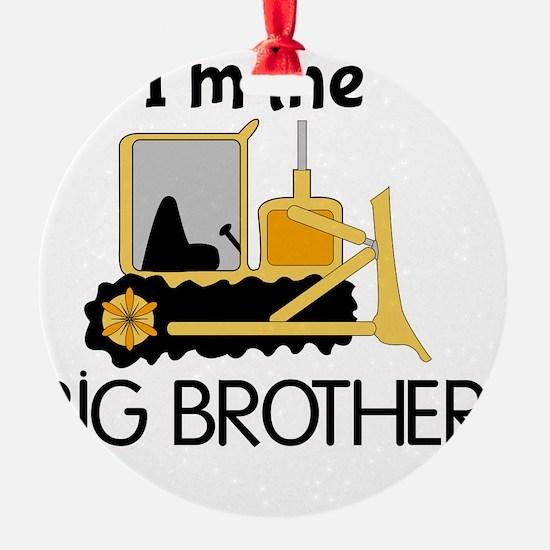 Im the Big Brother Bulldozer Ornament