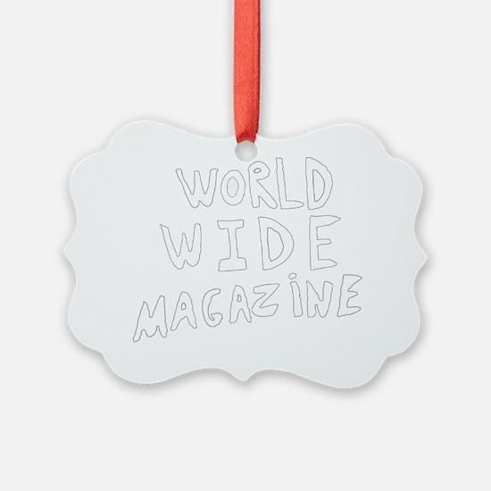 World Wide Magazine Ornament