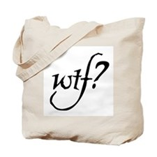 WTF? in script Tote Bag