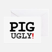 PIG UGLY! Greeting Card