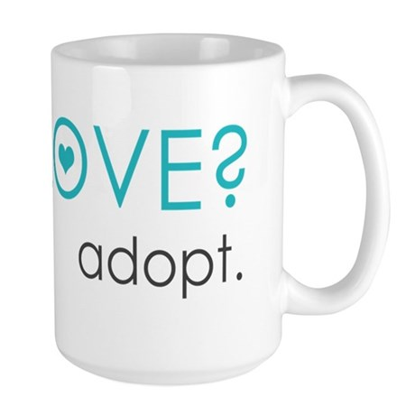 Got Love? Adopt. Large Mug