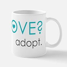 Got Love? Adopt. Mug