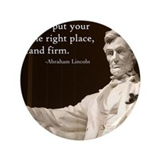 """Lincoln - Stand Firm 3.5"""" Button"""