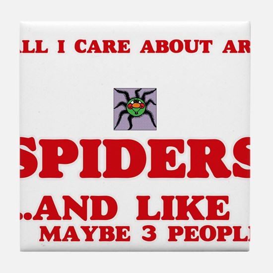 All I care about are Spiders Tile Coaster