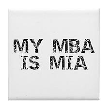 My MBA Is MIA Tile Coaster